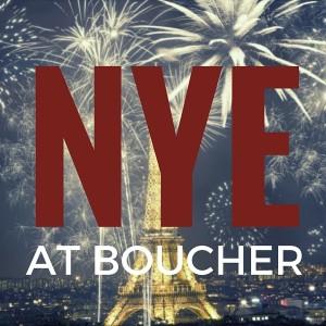 NYE at Boucher French Bistro